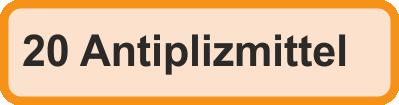 20 Antiplizmittel